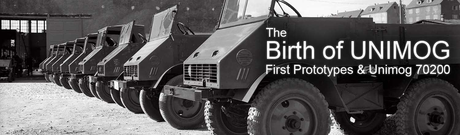 The birth of Unimog - first prototypes and Unimog 70200